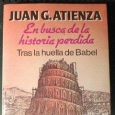 Libros de segunda mano: LIBRO EN BUSCA DE LA HISTORIA PERDIDA, JUAN G. ATIENZA, 1983. Lote 263105040