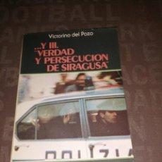 Libros de segunda mano: ... Y LII. VERDAD Y PERSECUCION DE SIRAGUSA, VICTORINO DEL POZO. Lote 263602005