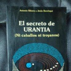 Libros de segunda mano: EL SECRETO DE URANTIA ( NI CABALLOS NI TROYANOS ) ANTONIO RIBERA Y JESUS BEORLEGUI OBELISCO 1988. Lote 266576673