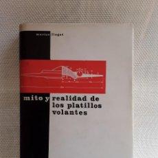 Libros de segunda mano: MARIUS LLEGET - MITO Y REALIDAD DE LOS PLATILLOS VOLANTES (TELSTAR, 1967). Lote 266898809
