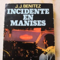 Libros de segunda mano: JJ BENÍTEZ INCIDENTE EN MANISES OVNIS. Lote 267400039