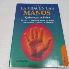 Libros de segunda mano: LORRAINE BRAIS LA VIDA EN LAS MANOS QUIROLOGÍA PRÁCTICA W7391. Lote 267877979