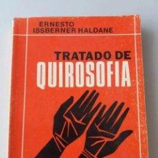 Livres d'occasion: TRATADO DE QUIROSOFIA / ERNESTO ISSBERNER HALDANE (ED. KIER) (QUIROMANCIA). Lote 269295598