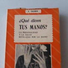 Livres d'occasion: QUE DICEN TUS MANOS / E. VALERIN (ED. SINTES) (QUIROMANCIA). Lote 269297623