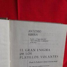 Libros de segunda mano: EL GRAN ENIGMA DE LOS PLATILLOS VOLANTES ANTONIO RIBERA. Lote 269456418