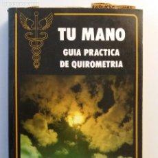 Libros de segunda mano: TU MANO GUIA PRACTICA DE QUIROMETRIA (QUIROMANCIA). Lote 269753833