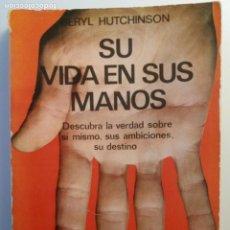 Livres d'occasion: SU VIDA EN SUS MANOS / BERYL HUTCHINSON (QUIROMANCIA). Lote 269772158