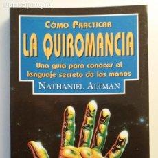 Livres d'occasion: COMO PRACTICAR LA QUIROMANCIA / NATHANIEL ALTMAN. Lote 269772963
