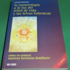 Libros de segunda mano: LA NUMEROLOGÍA A LA LUZ DEL ÁRBOL DE VIDA Y LAS LETRAS HEBRÁICAS - MARTINE COQUATRIX. Lote 270576778