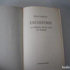Libros de segunda mano: ENCUENTROS IKER JIMENEZ HISTORIA DE LOS OVNI EN ESPAÑA. Lote 270856208
