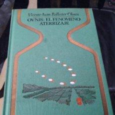 Libros de segunda mano: LIBRO OVNIS EL FENÓMENO ATERRIZAJE. VICENTE- JUAN BALLESTER OLMOS. PLAZA & JANÉS. 1° EDICIÓN 1978.. Lote 271049253