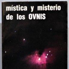 Libros de segunda mano: MÍSTICA Y MISTERIO DE LOS OVNIS. JOSÉ ANTONIO SILVA. Lote 271085833