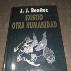 Libros de segunda mano: J. J. BENITEZ - EXISTIÓ OTRA HUMANIDAD. Lote 271443498