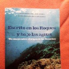 Libros de segunda mano: UN ENSAYO SOBRE EL ORIGEN DE LOS GUANCHES (LA ATLANTIDA, CANARIAS). ESCRITO EN LOS ROQUES Y. Lote 272145313