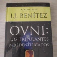 Libros de segunda mano: OVNI : LOS TRIPULANTES NO IDENTIFICADOS , J.J. BENITEZ . NUEVO PRECINTADO. Lote 273464608
