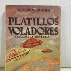 Libros de segunda mano: PLATILLOS VOLADORES, REALIDAD Y FANTASIA - WILLIAM JONES - 1º LIBRO SOBRE OVNIS PUBLICADO EN MÉXICO. Lote 274375423