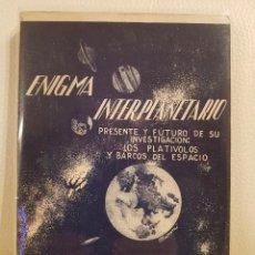 Libros de segunda mano: ENIGMA INTERPLANETARIO - HECTOR ENRIQUE ESPINOSA Y COSSIO - MUY RARO - FIRMA AUTOR - OVNIS. Lote 274375623
