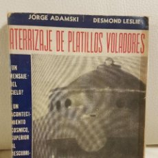 Libros de segunda mano: ATERRIZAJE DE PLATILLOS VOLADORES - JORGE ADAMSKI Y DESMOND LESLIE - LIBRO MÍTICO SOBRE OVNIS. Lote 274375903