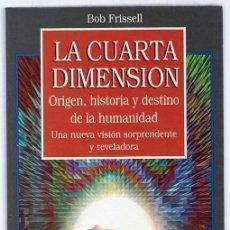 Libros de segunda mano: LA CUARTA DIMENSION BOB FRISSELL. Lote 274412653