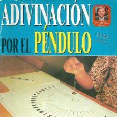 Libros de segunda mano: ADIVINACIÓN POR EL PÉNDULO. Lote 274934083