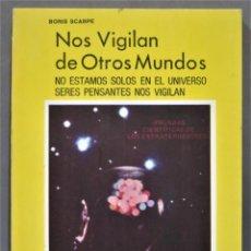 Livros em segunda mão: NOS VIGILAN DE OTROS MUNDOS. BORIS SCARPE. Lote 275323168
