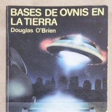 Libros de segunda mano: BASES DE OVNIS EN LA TIERRA. DOUGLAS O'BRIEN. EDAE. 1979.. Lote 275746143