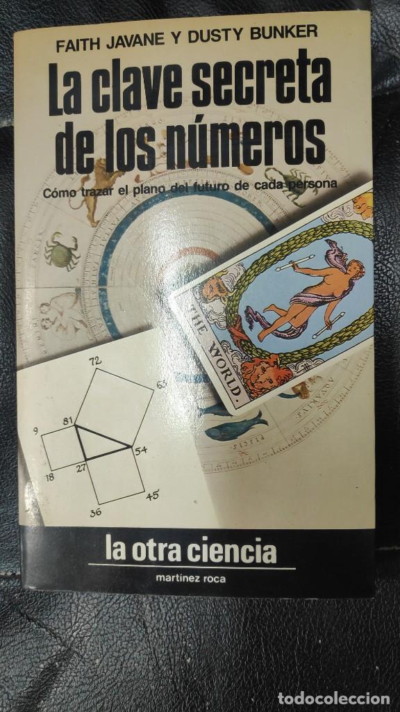 LA CLAVE SECRETA DE LOS NUMEROS ( COMO TRAZAR EL PLANO DEL FUTURO DE CADA PERSONA ) MARTINEZ ROCA (Libros de Segunda Mano - Parapsicología y Esoterismo - Numerología y Quiromancia)