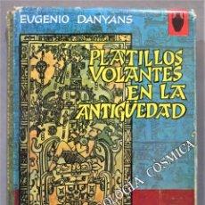 Libros de segunda mano: 1967.- PLATILLOS VOLANTES EN LA ANTIGÜEDAD. ¿HACIA UNA TEOLOGÍA CÓSMICA?. EUGENIO DANYANS. Lote 277091098