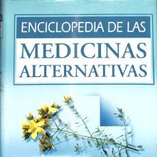 Libros de segunda mano: ENCICLOPEDIA DE LAS MEDICINAS ALTERNATIVAS. Lote 277270733