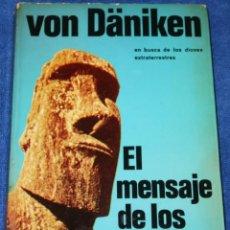 Libros de segunda mano: EL MENSAJE DE LOS DIOSES - ERICH VON DANIKEN - EDICIONES MARTINEZ ROCA (1978). Lote 277271353