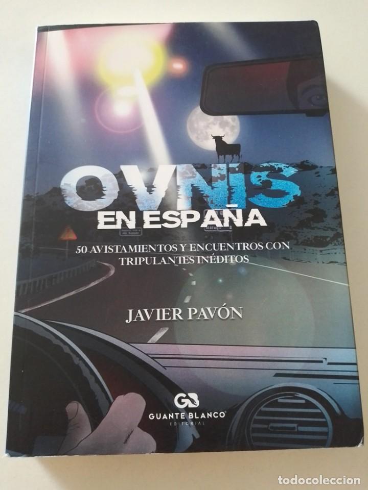 OVNIS EN ESPAÑA,50 AVISTAMIENTOS Y ENCUENTROS CON TRIPULANTES INEDITOS (Libros de Segunda Mano - Parapsicología y Esoterismo - Ufología)