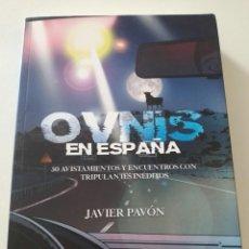 Libros de segunda mano: OVNIS EN ESPAÑA,50 AVISTAMIENTOS Y ENCUENTROS CON TRIPULANTES INEDITOS. Lote 277506913