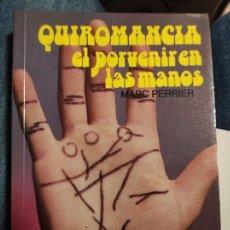 Libros de segunda mano: QUIROMANCIA EL PORVENIR EN LAS MANOS. Lote 277598953