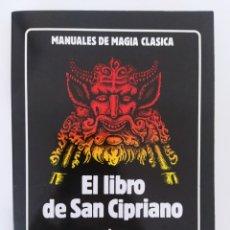 Libros de segunda mano: EL LIBRO DE SAN CIPRIANO Y OTROS RITUALES DE POTENCIA - MAGIA CLASICA - LA TABLA ESMERALDA. Lote 278222003