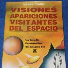 Libros de segunda mano: VISIONES - APARICIONES - VISITANTES DEL ESPACIO - HILARY EVANS - EDITORIAL KIER (1989). Lote 278846233