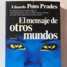 Libros de segunda mano: LIBRO EL MENSAJE DE OTROS MUNDOS DE EDUARDO PONS PRADES DE 1982. Lote 278980408