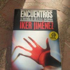 Libros de segunda mano: ENCUENTROS. LA HISTORIA DE LOS O.V.N.I. EN ESPAÑA - IKER JIMÉNEZ. Lote 279343833