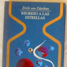 Libros de segunda mano: REGRESO A LAS ESTRELLAS.- ERICH VON DANIKEN - PLAZA & JANES 1971 - VER INDICE. Lote 279510598