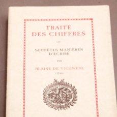 Libros de segunda mano: TRAITÉ DES CHIFFRES OU SECRÈTES MANIÈRES D'ÉCRIRE - FACSIMIL - BLAISE DE VIGENÈRE. Lote 282985048