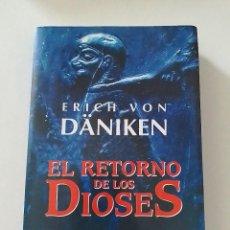 Libros de segunda mano: OVNIS, EL RETORNO DE LOS DIOSES, ERICH VON DANIKEN. Lote 283067098