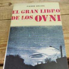 Libros de segunda mano: EL GRAN LIBRO DE LOS OVNIS DE PIERRE DELVAL. Lote 286273868