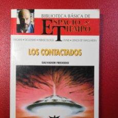 Libros de segunda mano: LOS CONTACTADOS SALVADOR FREIXEDO BIBLIOTECA BÁSICA DE ESPACIO Y TIEMPO ENVÍO CERTIFICADO 4,99. Lote 286377453