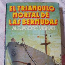 Libros de segunda mano: EL TRIÁNGULO MORTAL DE LAS BERMUDAS POR ALEJANDRO VIGNATI DEL AÑO 1975. Lote 286743763