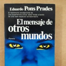 Libros de segunda mano: EL MENSAJE DE OTROS MUNDOS / EDUARDO PONS PRADES / 1ªED.1982. PLANETA. Lote 286794028