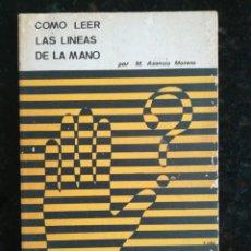 Libros de segunda mano: COMO LEER LAS LINEAS DE LA MANO - 1983 - M.ASENSIO MORENO - ED. IB.EUROPEA - PJRB. Lote 286958298