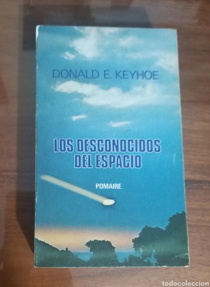 LOS DESCONOCIDOS DEL ESPACIO. DONALD E. KEYHOE. 1976. UFOLOGÍA. OVNI. (Libros de Segunda Mano - Parapsicología y Esoterismo - Ufología)