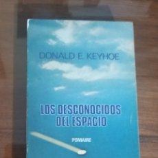 Libros de segunda mano: LOS DESCONOCIDOS DEL ESPACIO. DONALD E. KEYHOE. 1976. UFOLOGÍA. OVNI.. Lote 287621133