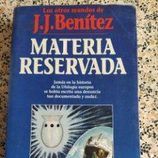 Libros de segunda mano: MATERIA RESERVADA J.J BENÍTEZ. Lote 288148508