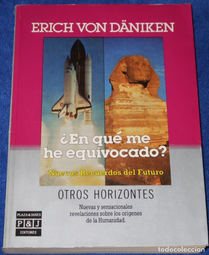 ¿EN QUÉ ME HE EQUIVOCADO? - OTROS HORIZONTES - ERICH VON DÁNIKEN - PLAZA & JANÉS EDITORES (1986) (Libros de Segunda Mano - Parapsicología y Esoterismo - Ufología)