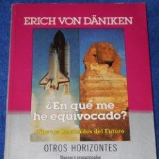 Libros de segunda mano: ¿EN QUÉ ME HE EQUIVOCADO? - OTROS HORIZONTES - ERICH VON DÁNIKEN - PLAZA & JANÉS EDITORES (1986). Lote 288358208